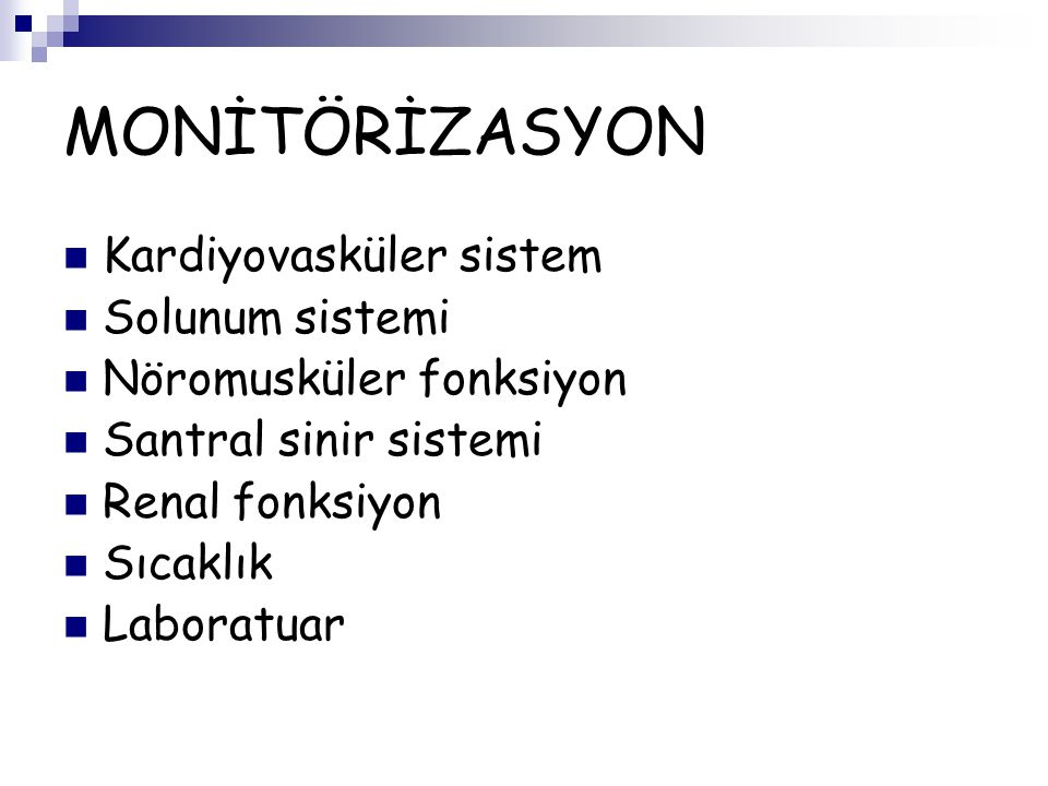 MONİTÖRİZASYON Kardiyovasküler sistem Solunum sistemi