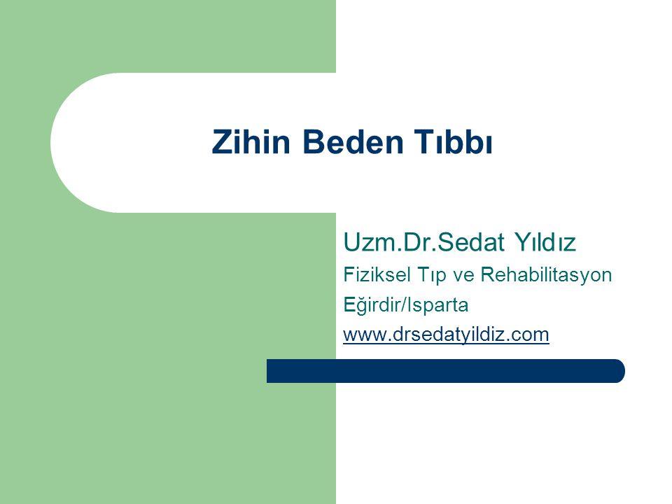 Zihin Beden Tıbbı Uzm.Dr.Sedat Yıldız Fiziksel Tıp ve Rehabilitasyon