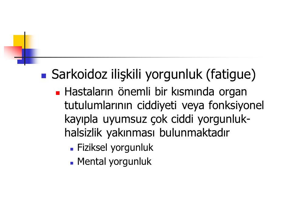Sarkoidoz ilişkili yorgunluk (fatigue)