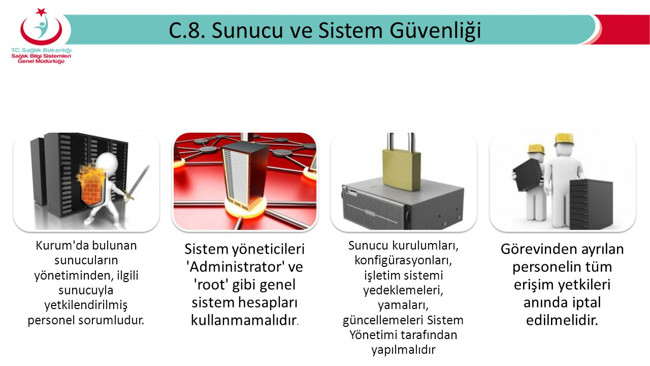 C.8. Sunucu ve Sistem Güvenliği