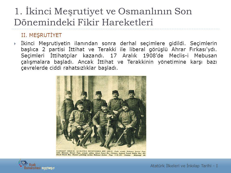 1. İkinci Meşrutiyet ve Osmanlının Son Dönemindeki Fikir Hareketleri