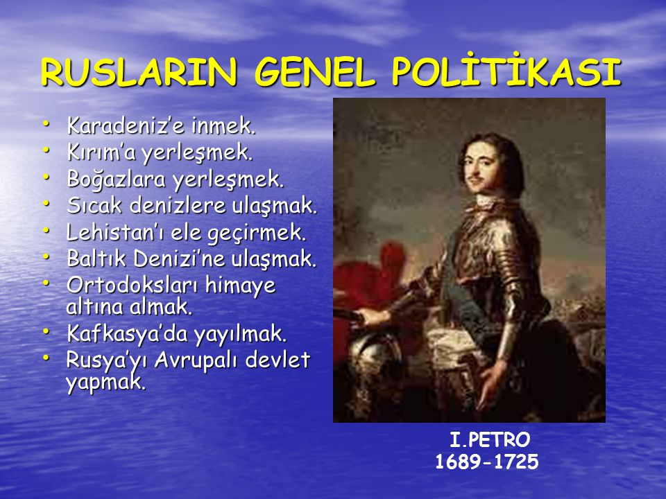 RUSLARIN GENEL POLİTİKASI