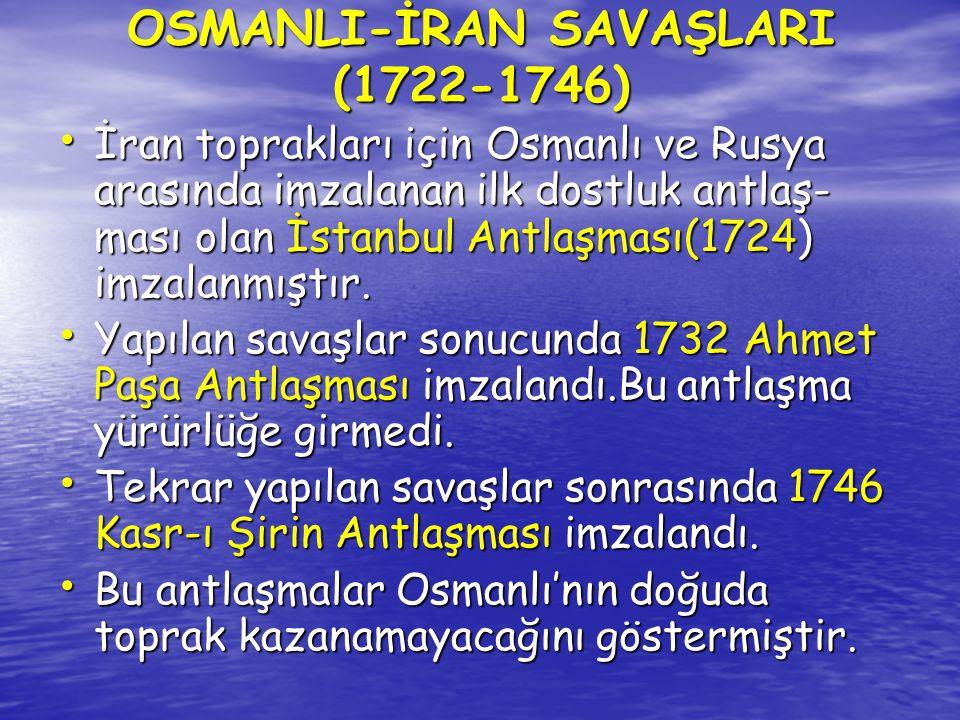 OSMANLI-İRAN SAVAŞLARI (1722-1746)