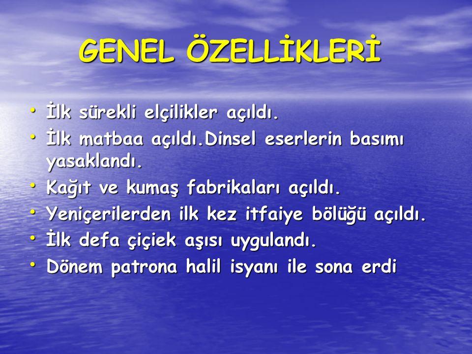GENEL ÖZELLİKLERİ İlk sürekli elçilikler açıldı.