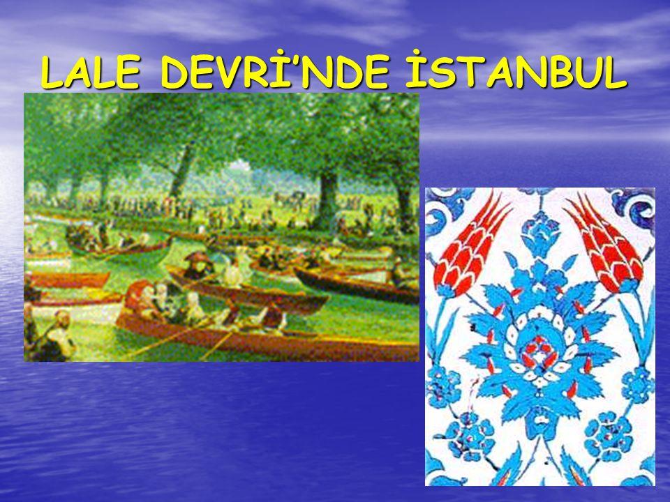 LALE DEVRİ'NDE İSTANBUL