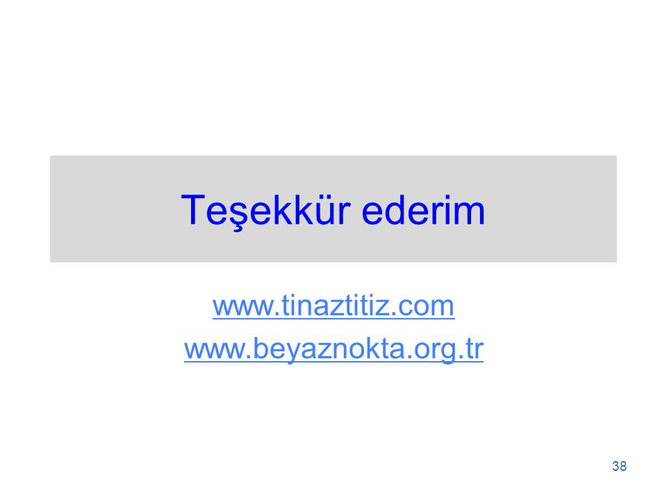 www.tinaztitiz.com www.beyaznokta.org.tr