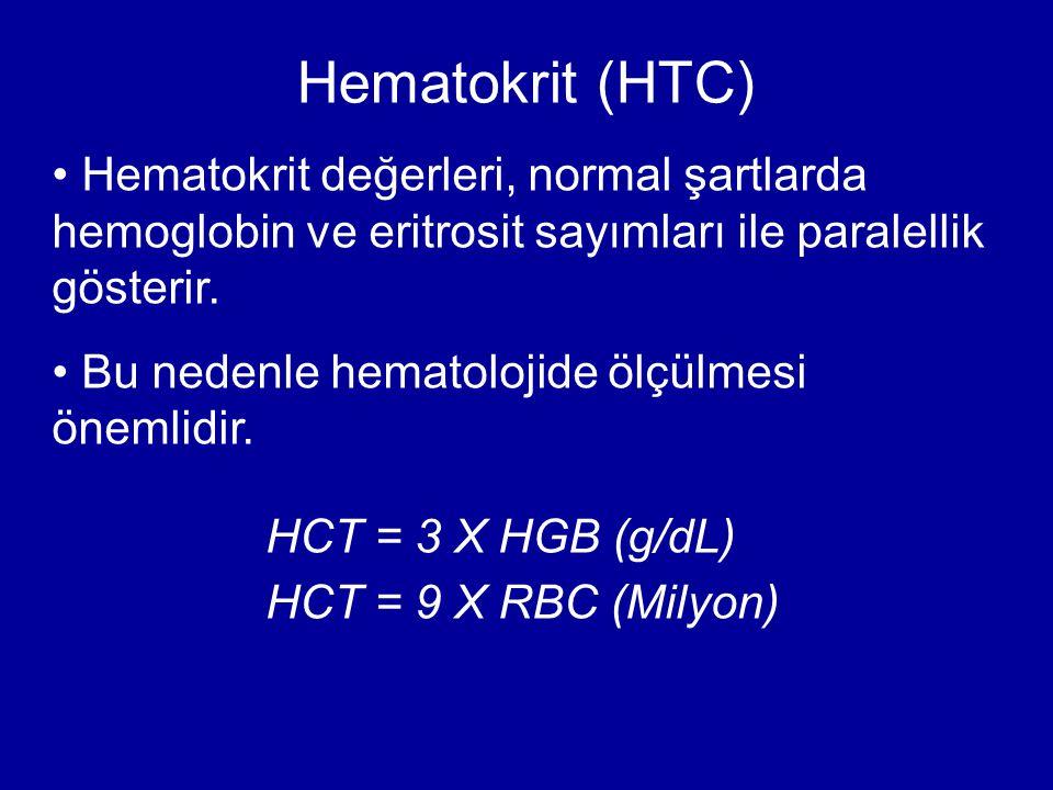 Hematokrit (HTC) Hematokrit değerleri, normal şartlarda hemoglobin ve eritrosit sayımları ile paralellik gösterir.