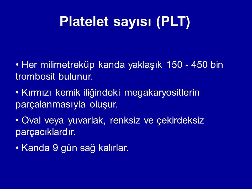 Platelet sayısı (PLT) Her milimetreküp kanda yaklaşık 150 - 450 bin trombosit bulunur.