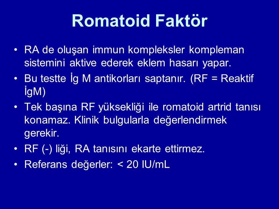Romatoid Faktör RA de oluşan immun kompleksler kompleman sistemini aktive ederek eklem hasarı yapar.
