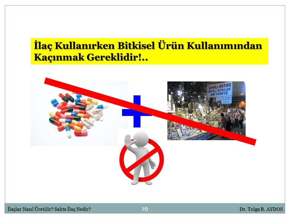 İlaç Kullanırken Bitkisel Ürün Kullanımından Kaçınmak Gereklidir!..