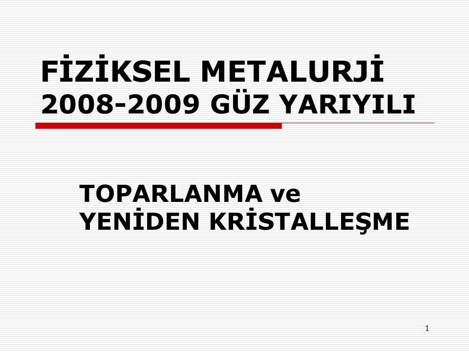 FİZİKSEL METALURJİ 2008-2009 GÜZ YARIYILI