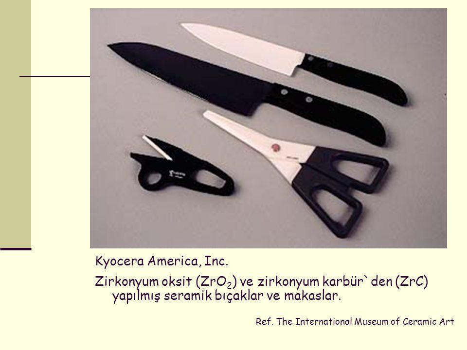 Kyocera America, Inc. Zirkonyum oksit (ZrO2) ve zirkonyum karbür`den (ZrC) yapılmış seramik bıçaklar ve makaslar.