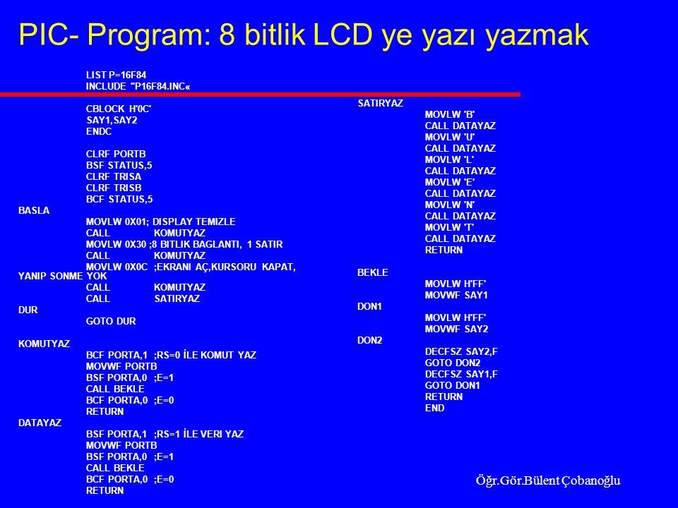 PIC- Program: 8 bitlik LCD ye yazı yazmak