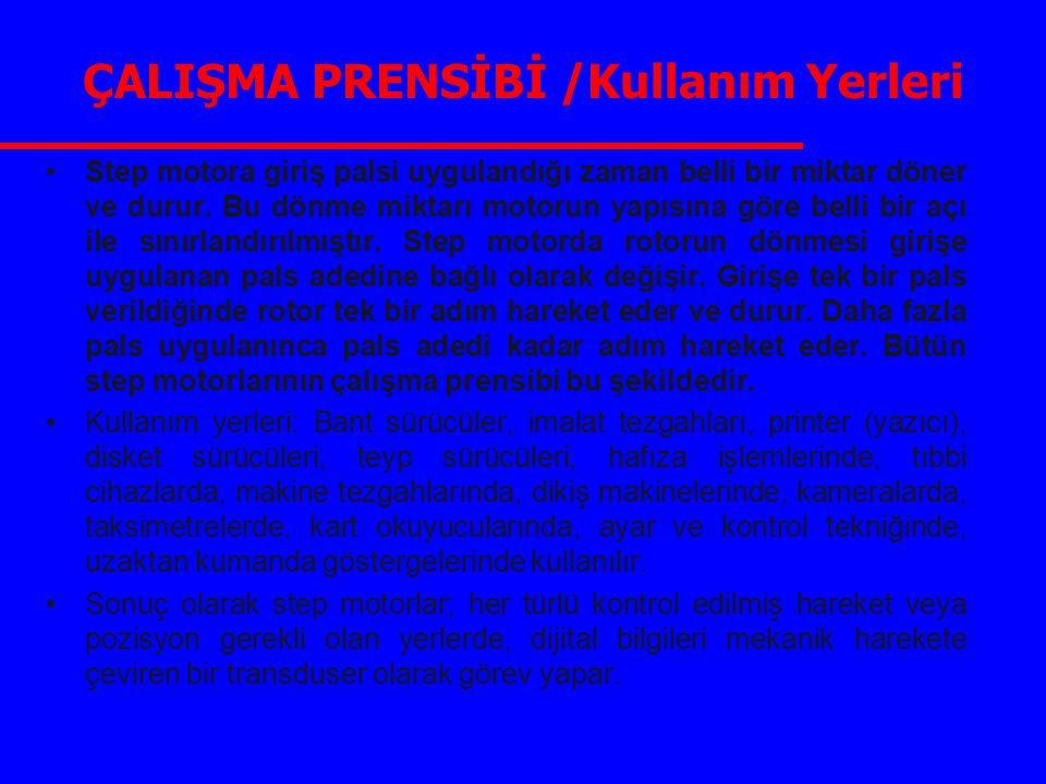 ÇALIŞMA PRENSİBİ /Kullanım Yerleri