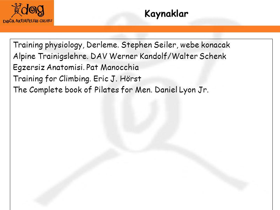 Kaynaklar Training physiology, Derleme. Stephen Seiler, webe konacak