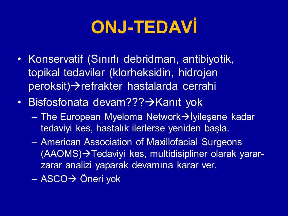 ONJ-TEDAVİ Konservatif (Sınırlı debridman, antibiyotik, topikal tedaviler (klorheksidin, hidrojen peroksit)refrakter hastalarda cerrahi.