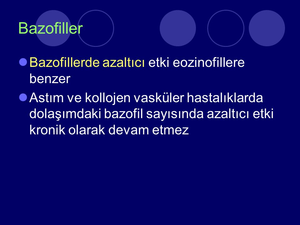 Bazofiller Bazofillerde azaltıcı etki eozinofillere benzer