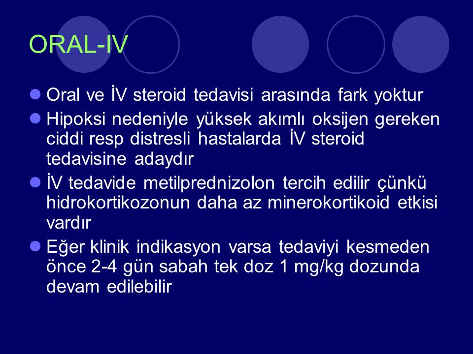 ORAL-IV Oral ve İV steroid tedavisi arasında fark yoktur