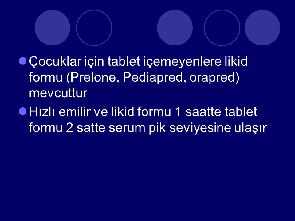 Çocuklar için tablet içemeyenlere likid formu (Prelone, Pediapred, orapred) mevcuttur