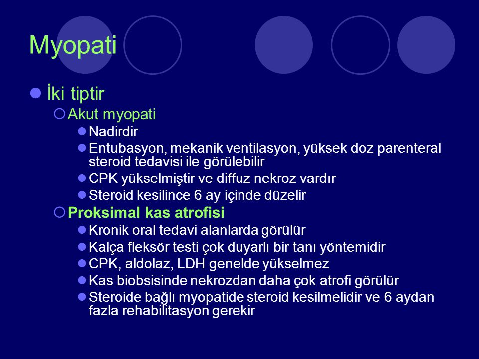 Myopati İki tiptir Akut myopati Proksimal kas atrofisi Nadirdir