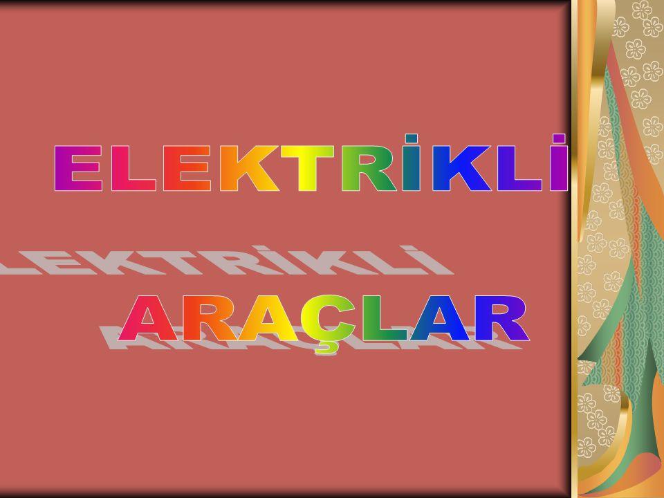 ELEKTRİKLİ ARAÇLAR