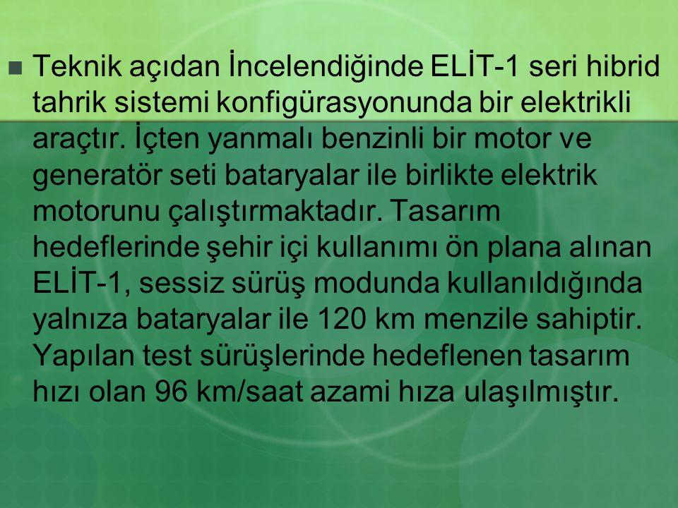 Teknik açıdan İncelendiğinde ELİT-1 seri hibrid tahrik sistemi konfigürasyonunda bir elektrikli araçtır.