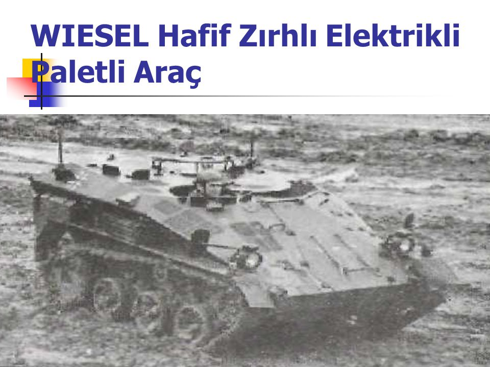 WIESEL Hafif Zırhlı Elektrikli Paletli Araç