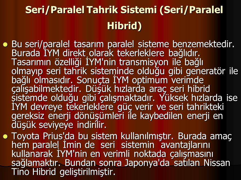 Seri/Paralel Tahrik Sistemi (Seri/Paralel Hibrid)