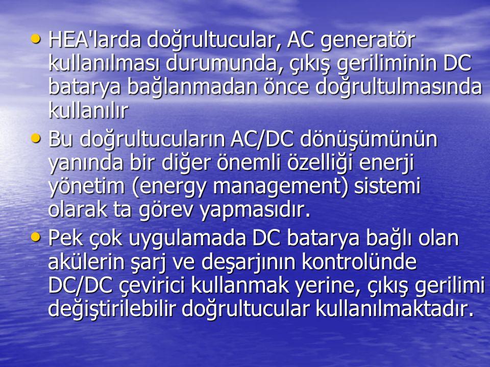 HEA larda doğrultucular, AC generatör kullanılması durumunda, çıkış geriliminin DC batarya bağlanmadan önce doğrultulmasında kullanılır