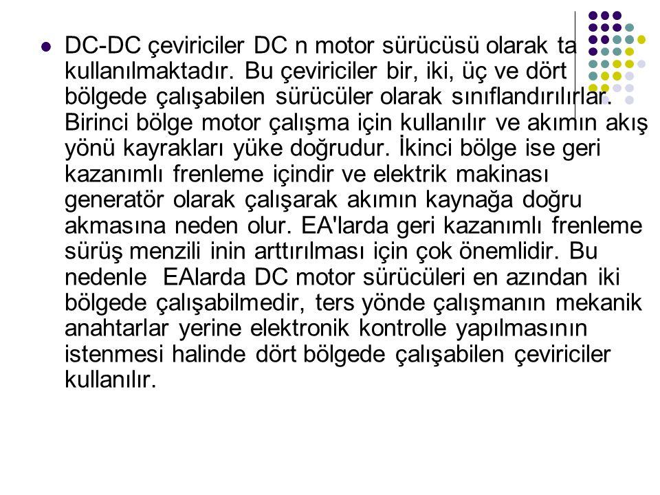 DC-DC çeviriciler DC n motor sürücüsü olarak ta kullanılmaktadır