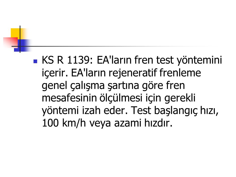 KS R 1139: EA ların fren test yöntemini içerir