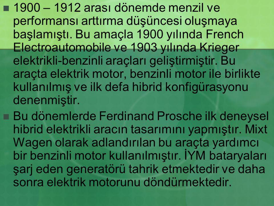 1900 – 1912 arası dönemde menzil ve performansı arttırma düşüncesi oluşmaya başlamıştı. Bu amaçla 1900 yılında French Electroautomobile ve 1903 yılında Krieger elektrikli-benzinli araçları geliştirmiştir. Bu araçta elektrik motor, benzinli motor ile birlikte kullanılmış ve ilk defa hibrid konfigürasyonu denenmiştir.