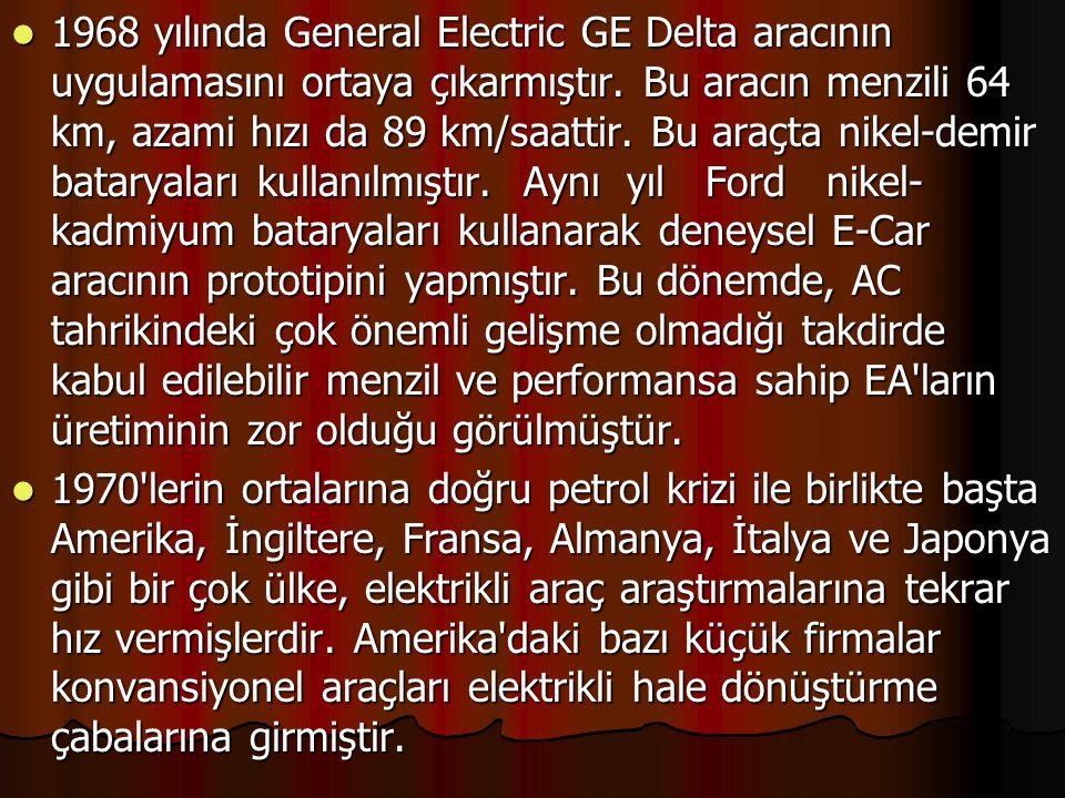 1968 yılında General Electric GE Delta aracının uygulamasını ortaya çıkarmıştır. Bu aracın menzili 64 km, azami hızı da 89 km/saattir. Bu araçta nikel-demir bataryaları kullanılmıştır. Aynı yıl Ford nikel-kadmiyum bataryaları kullanarak deneysel E-Car aracının prototipini yapmıştır. Bu dönemde, AC tahrikindeki çok önemli gelişme olmadığı takdirde kabul edilebilir menzil ve performansa sahip EA ların üretiminin zor olduğu görülmüştür.