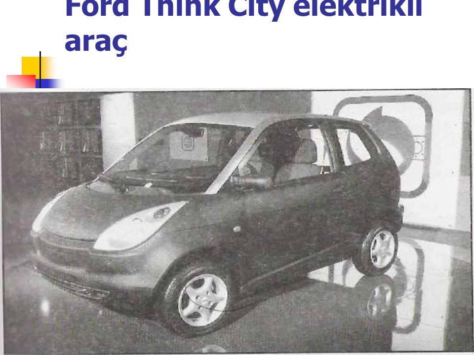 Ford Think City elektrikli araç