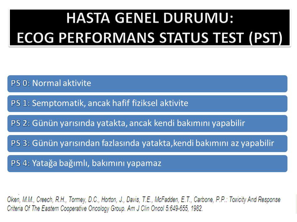 HASTA GENEL DURUMU: ECOG PERFORMANS STATUS TEST (PST)