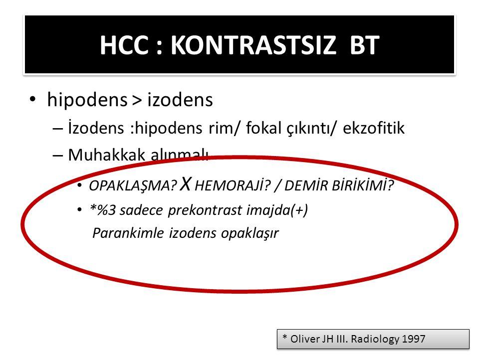 HCC : KONTRASTSIZ BT hipodens > izodens