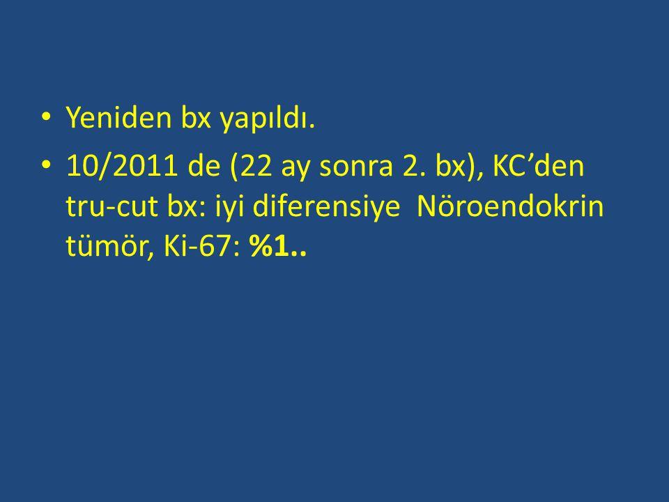 Yeniden bx yapıldı. 10/2011 de (22 ay sonra 2.