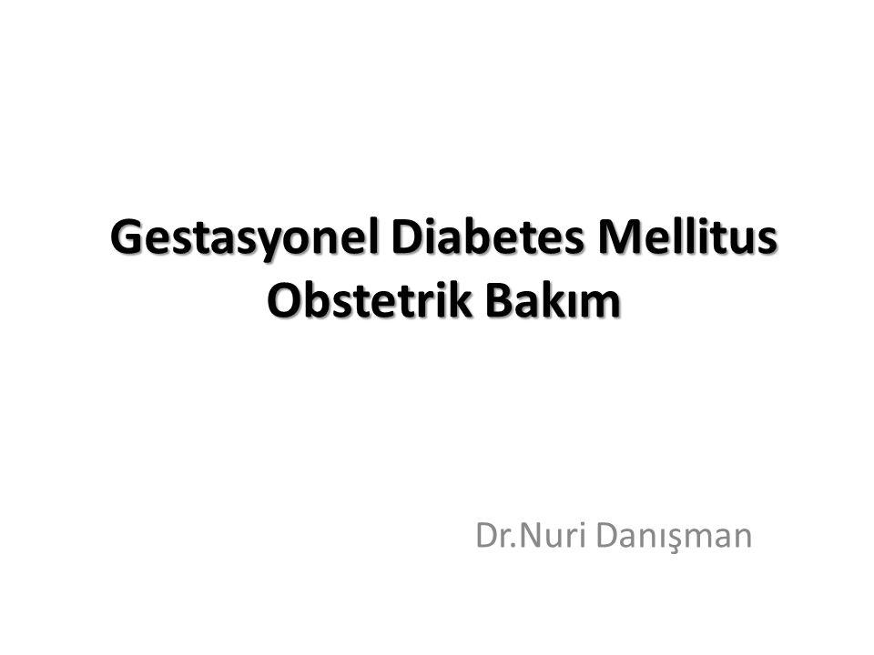 Gestasyonel Diabetes Mellitus Obstetrik Bakım