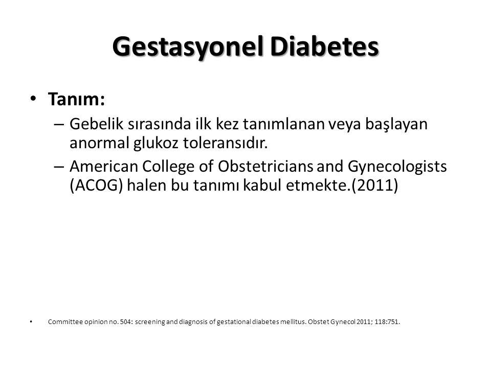Gestasyonel Diabetes Tanım: