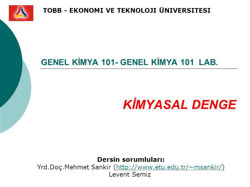 GENEL KİMYA 101- GENEL KİMYA 101 LAB.