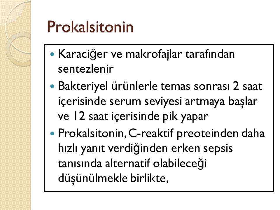 Prokalsitonin Karaciğer ve makrofajlar tarafından sentezlenir