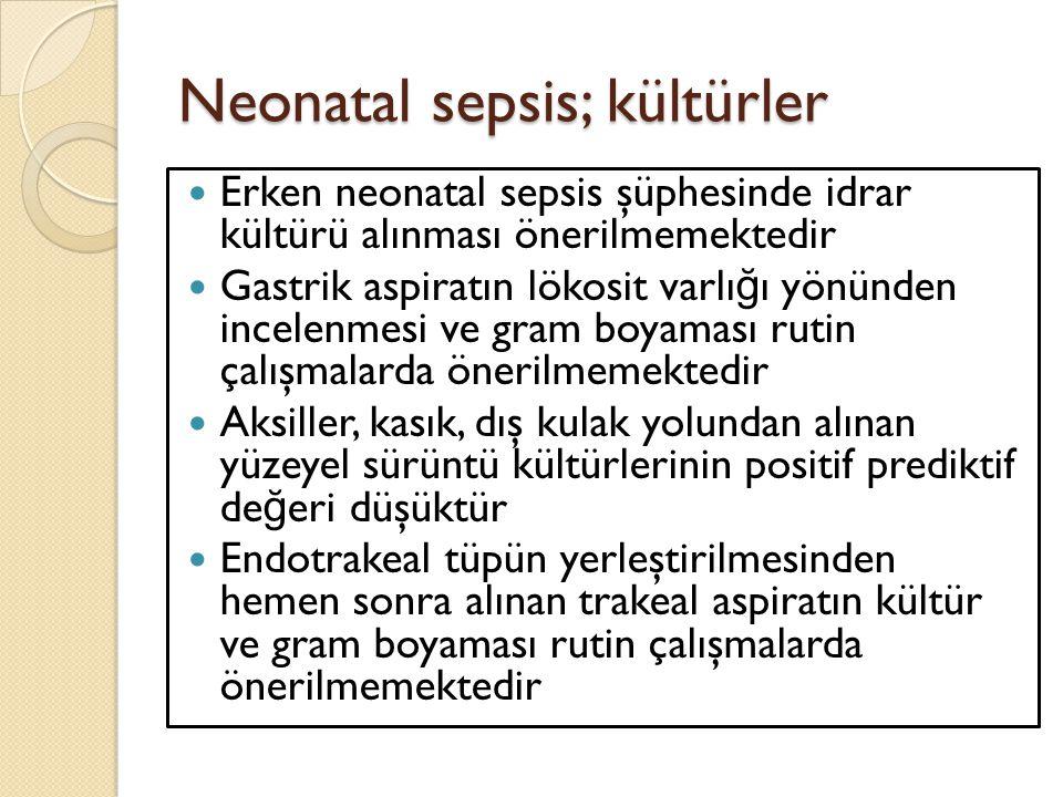 Neonatal sepsis; kültürler