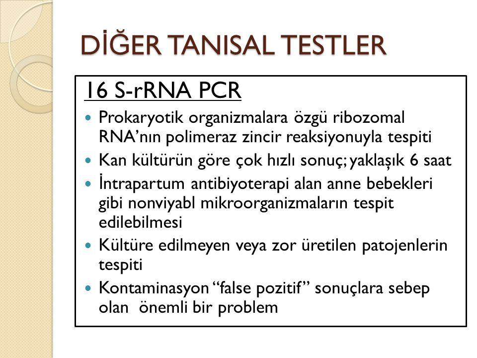 DİĞER TANISAL TESTLER 16 S-rRNA PCR