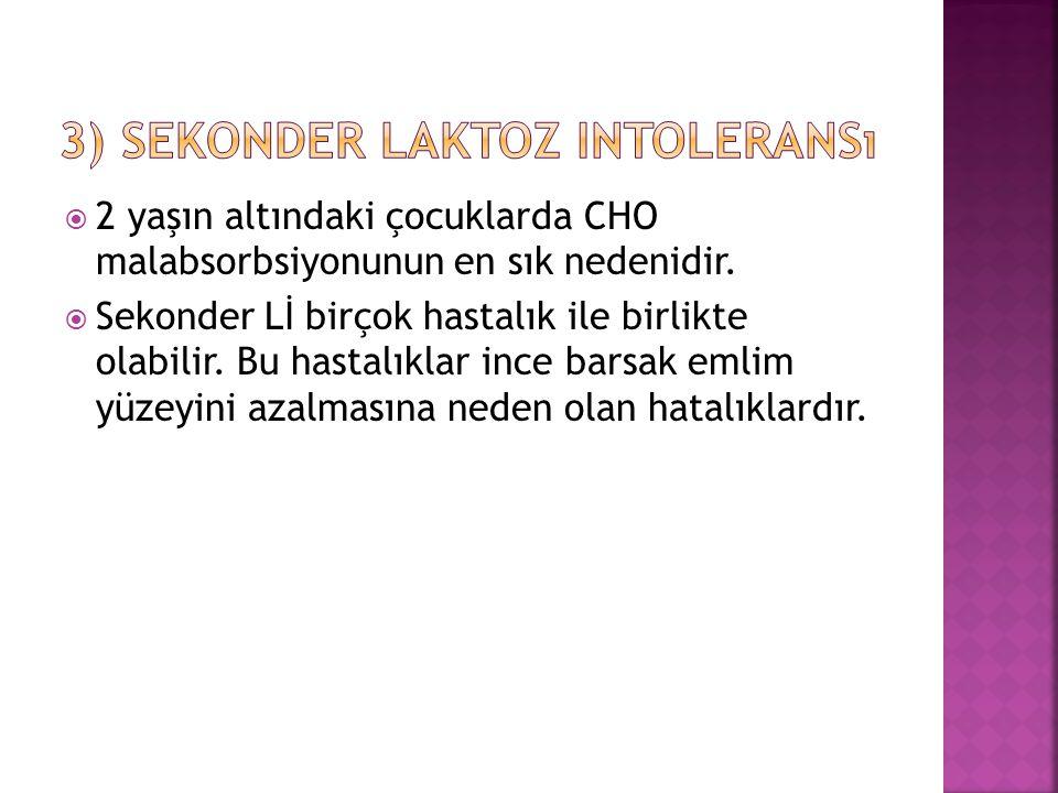 3) Sekonder laktoz intoleransı