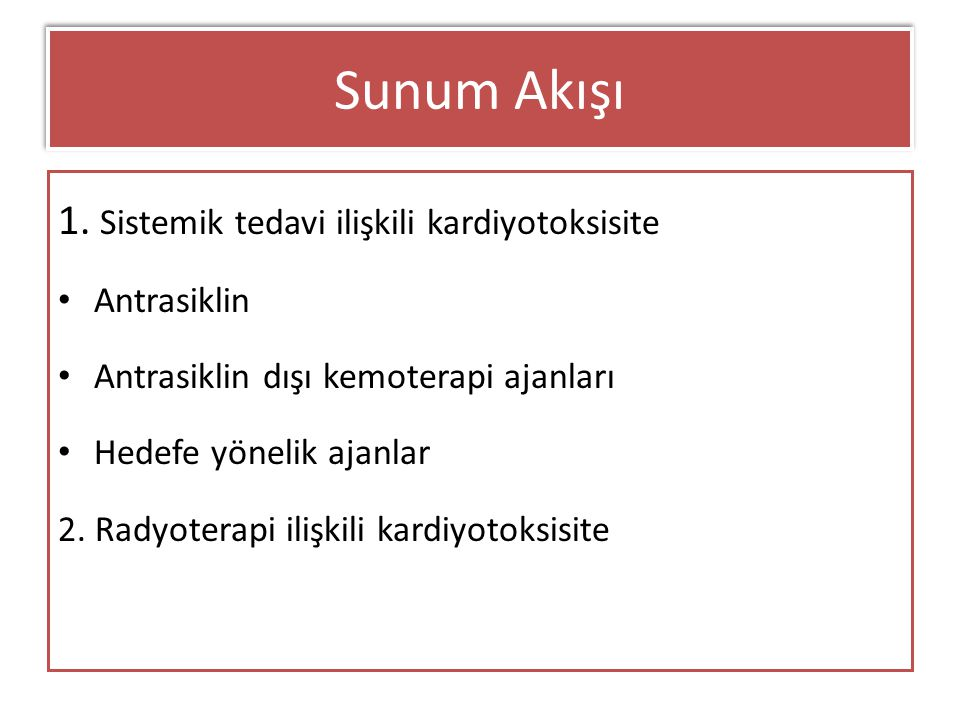Sunum Akışı 1. Sistemik tedavi ilişkili kardiyotoksisite Antrasiklin