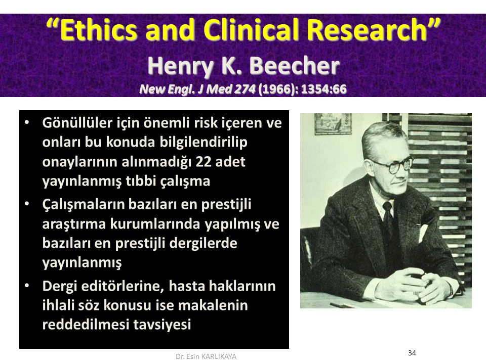 Ethics and Clinical Research Henry K. Beecher New Engl