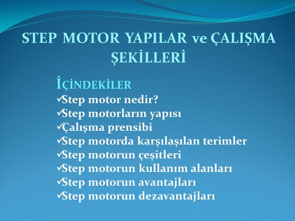STEP MOTOR YAPILAR ve ÇALIŞMA ŞEKİLLERİ