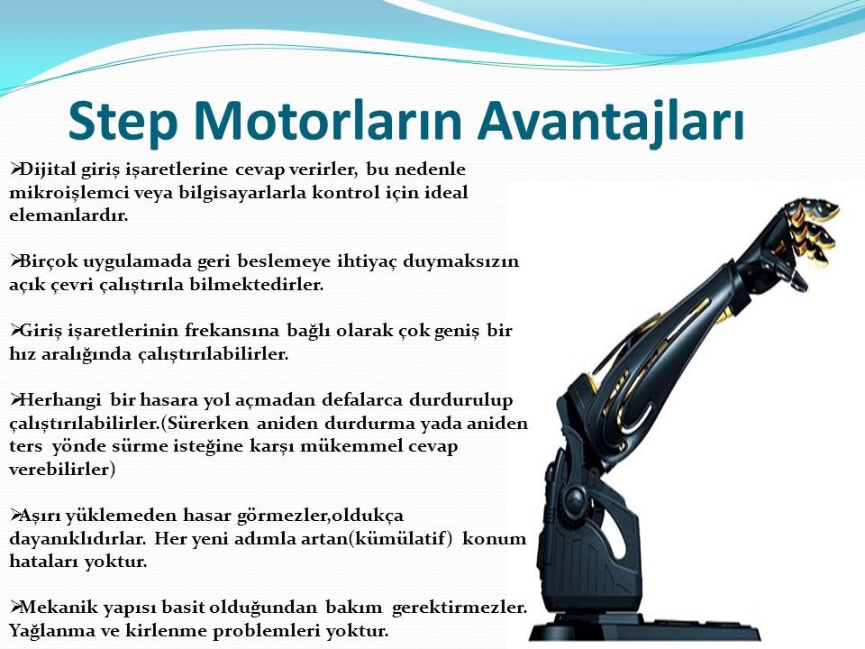 Step Motorların Avantajları