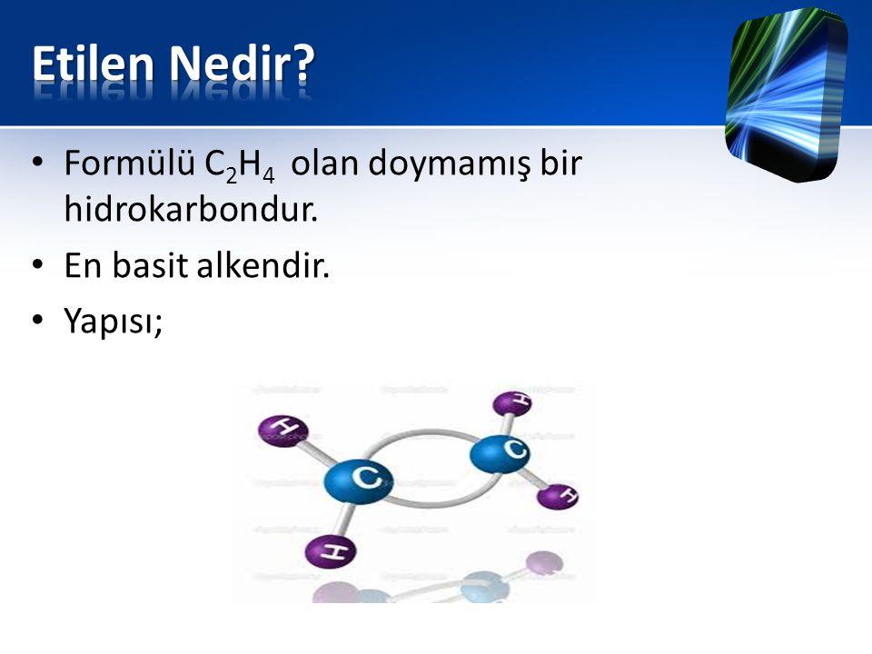 Etilen Nedir Formülü C2H4 olan doymamış bir hidrokarbondur.