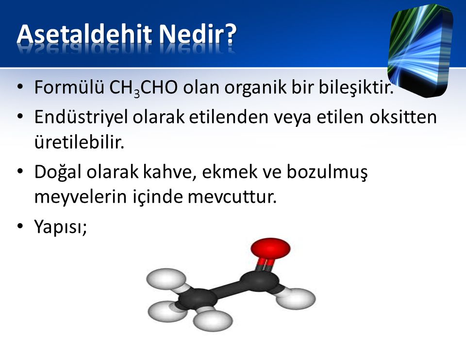 Asetaldehit Nedir Formülü CH3CHO olan organik bir bileşiktir.